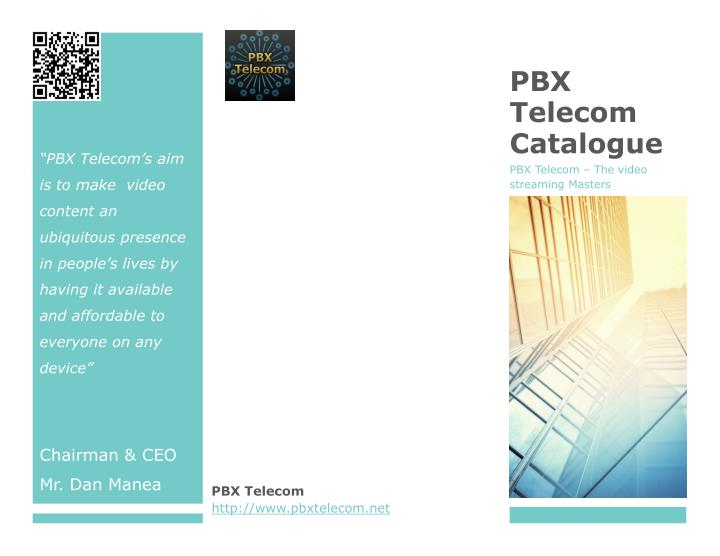 """PBX Telecom's aim is to make  video content an ubiquitous presence in people's lives by havin..."
