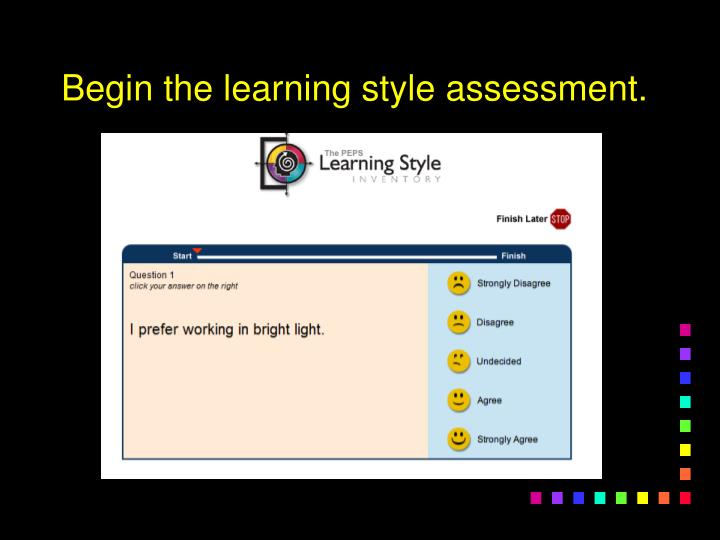 Begin the learning style assessment.