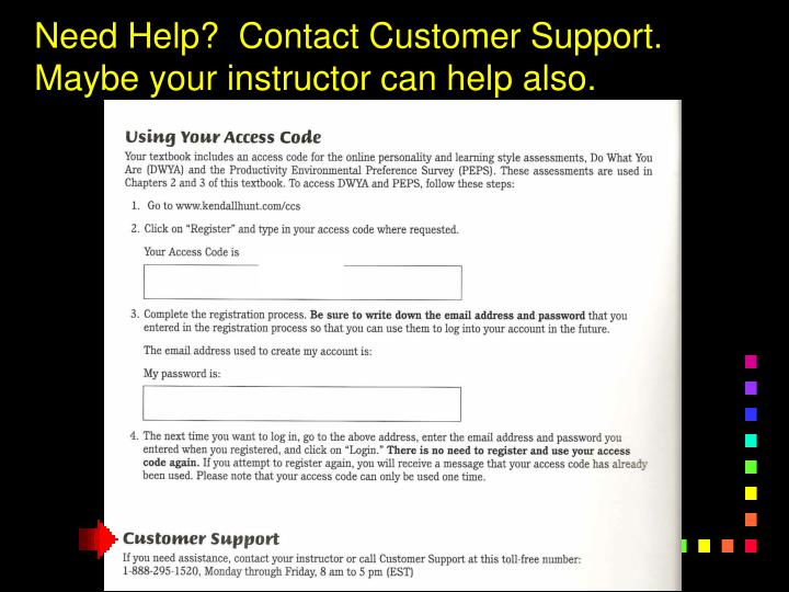 Need Help?  Contact Customer Support.  Maybe your instructor can help also.