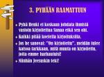 3 pyh n raamattuun3