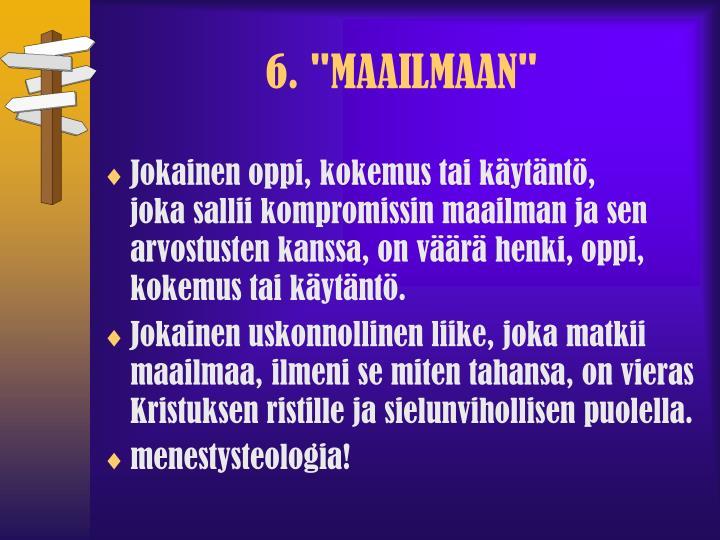 """6. """"MAAILMAAN"""""""