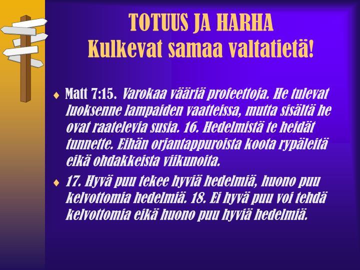 TOTUUS JA HARHA