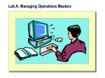 lab a managing operations masters