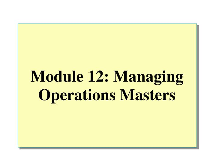 Module 12: Managing Operations Masters