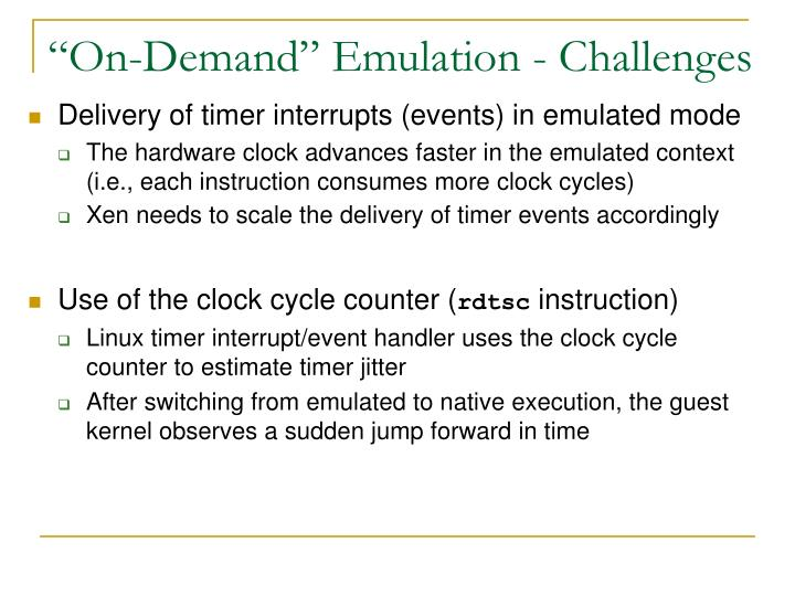 """On-Demand"" Emulation - Challenges"