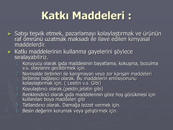 Katkı Maddeleri: