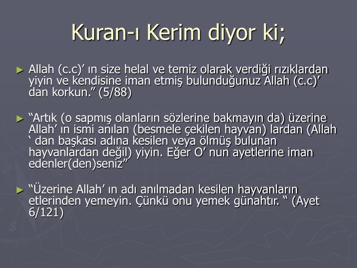 Kuran-ı Kerim diyor ki;
