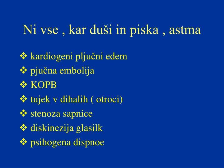 Ni vse , kar duši in piska , astma