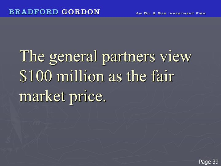 The general partners view $100 million as the fair market price.