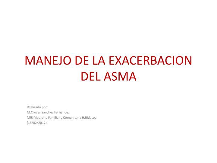 MANEJO DE LA EXACERBACION DEL ASMA