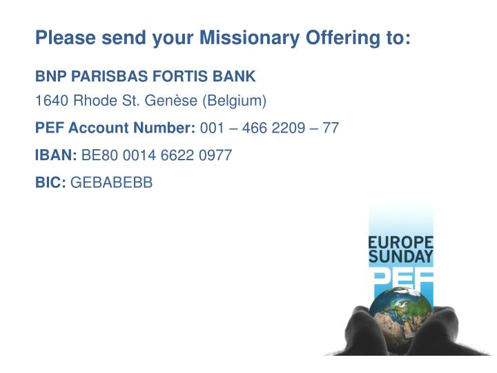 Please send your Missionary Offering to: