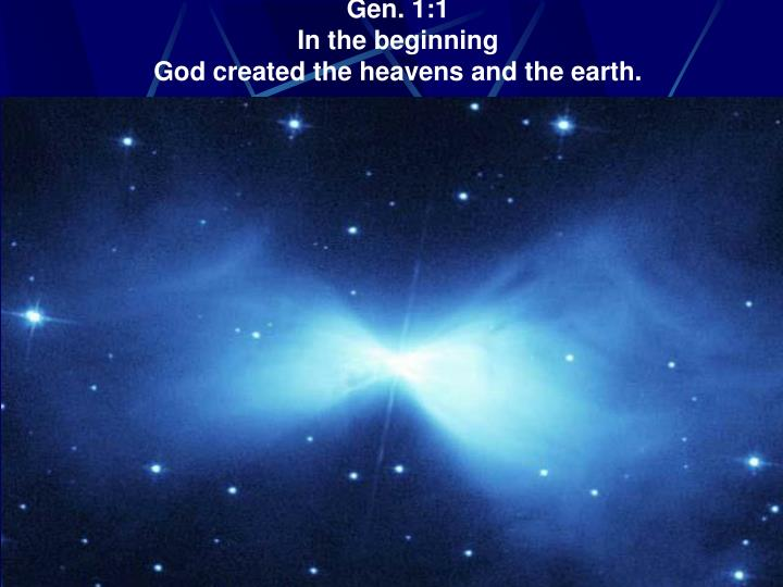 Gen 1 1 in the beginning god created the heavens and the earth