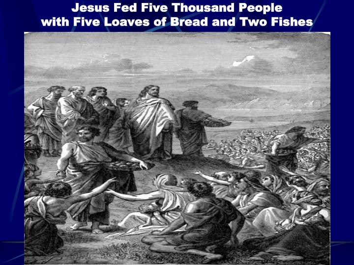 Jesus Fed Five Thousand People