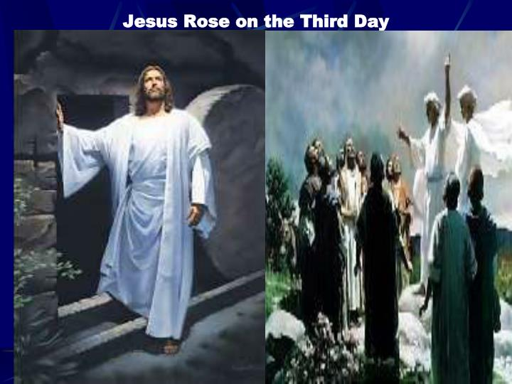 Jesus Rose on the Third Day