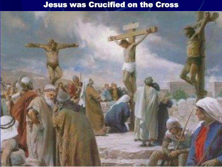 Jesus was Crucified on the Cross
