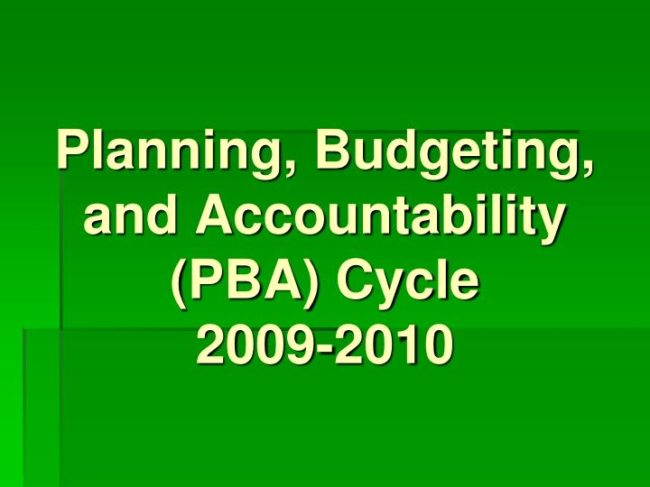 Planning, Budgeting, and Accountability (PBA) Cycle