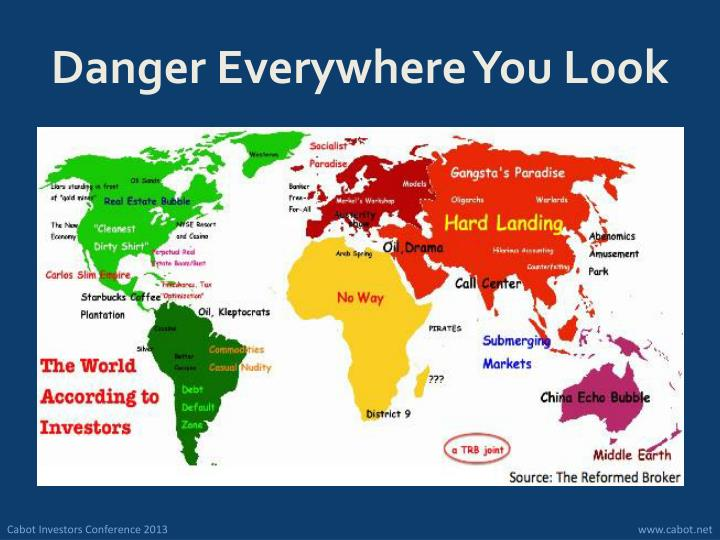 Danger Everywhere You Look