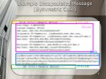 example encapsulated message symmetric case