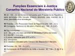 fun es essenciais justi a conselho nacional do minist rio p blico1