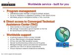 worldwide service built for you