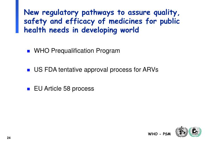 New regulatory pathways to assure quality, safety and efficacy of medicines for public health needs in developing world