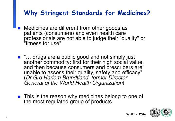 Why Stringent Standards for Medicines?