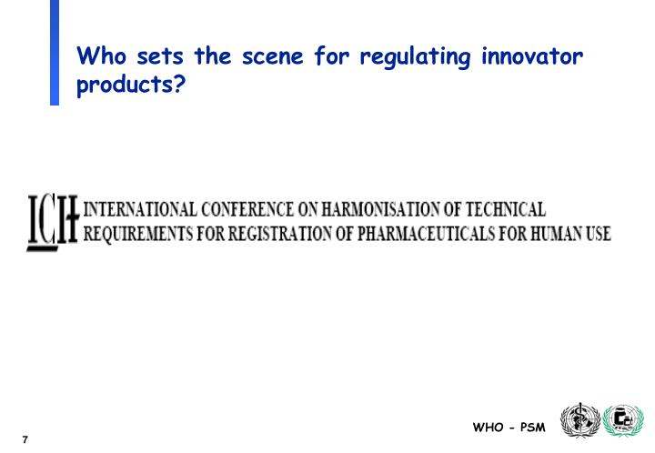 Who sets the scene for regulating innovator products?