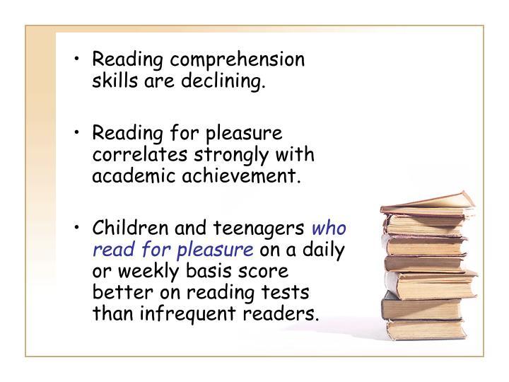 Reading comprehension skills are declining.
