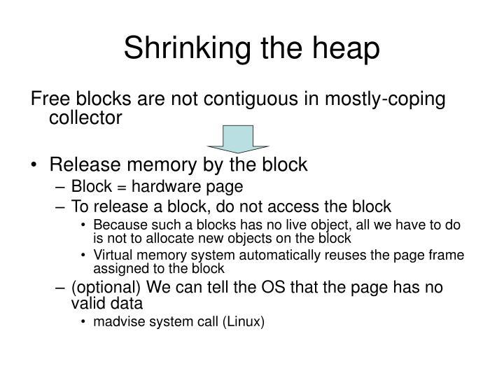 Shrinking the heap