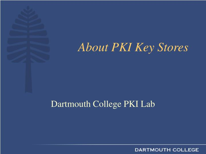 About PKI Key Stores
