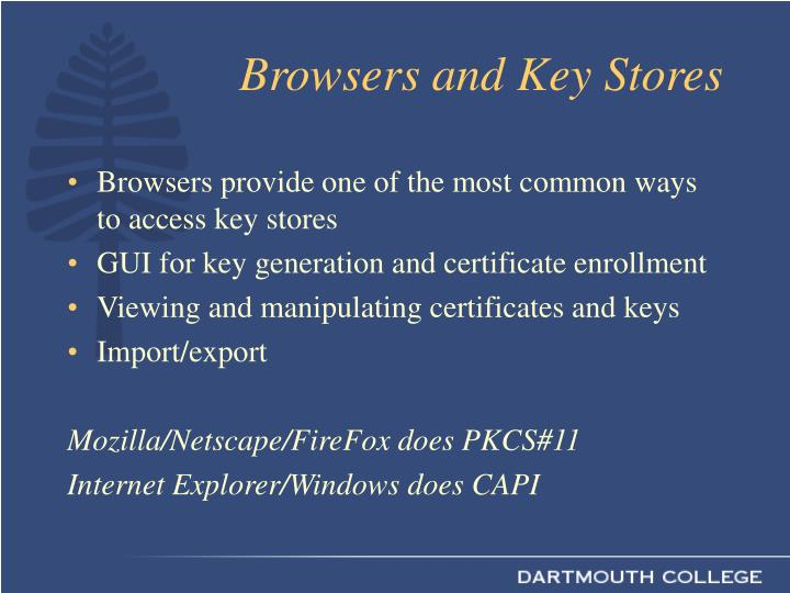Browsers and Key Stores