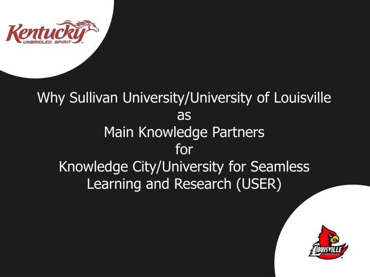 Why Sullivan University/University of Louisville