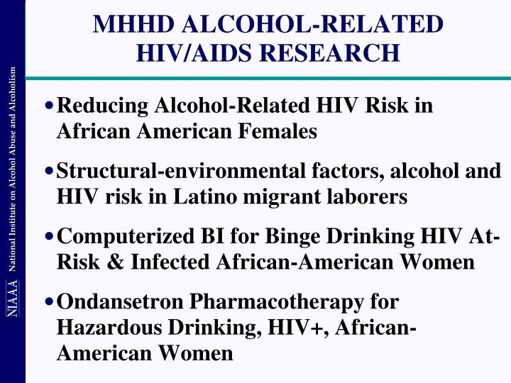MHHD ALCOHOL-RELATED  HIV/AIDS RESEARCH