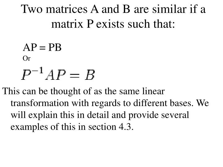 Two matrices a and b are similar if a matrix p exists such that