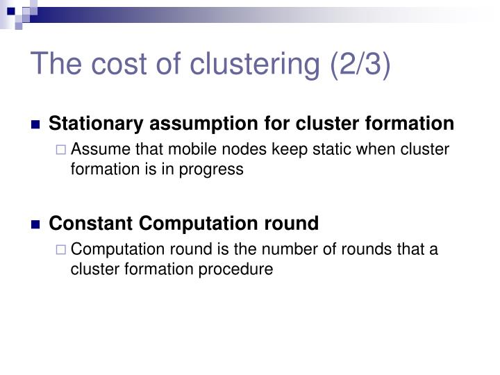 The cost of clustering (2/3)