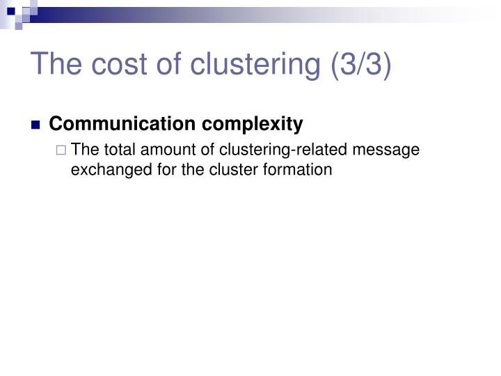 The cost of clustering (3/3)