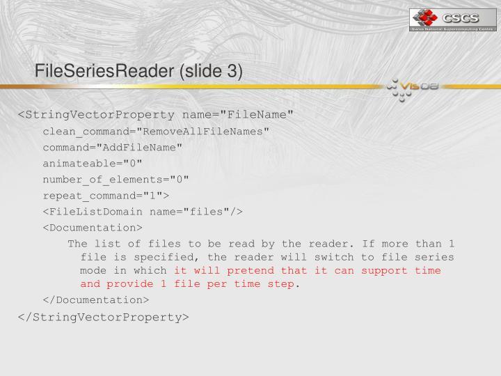 FileSeriesReader (slide 3)