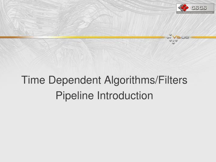 Time Dependent Algorithms/Filters