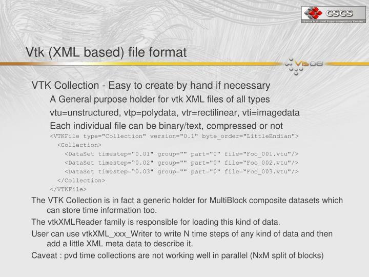 Vtk (XML based) file format