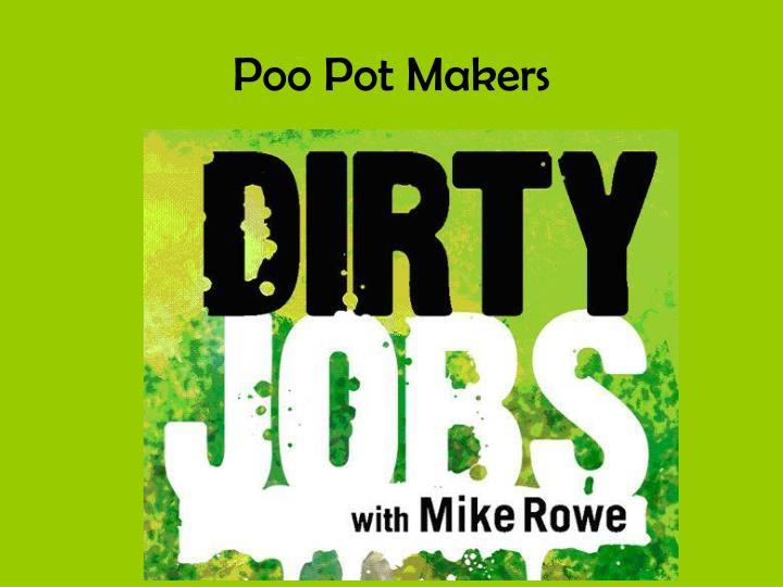 Poo Pot Makers