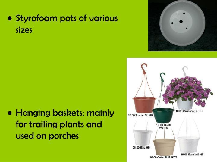 Styrofoam pots of various sizes