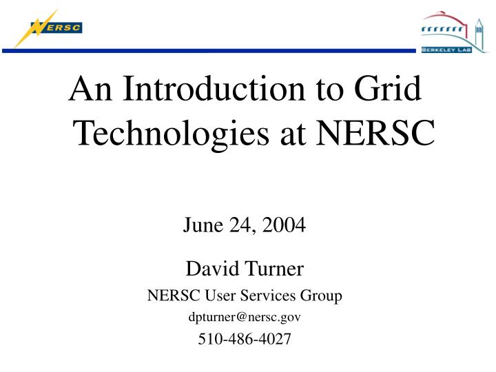 An Introduction to Grid Technologies at NERSC