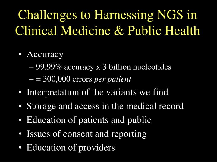 Challenges to Harnessing NGS in Clinical Medicine & Public Health