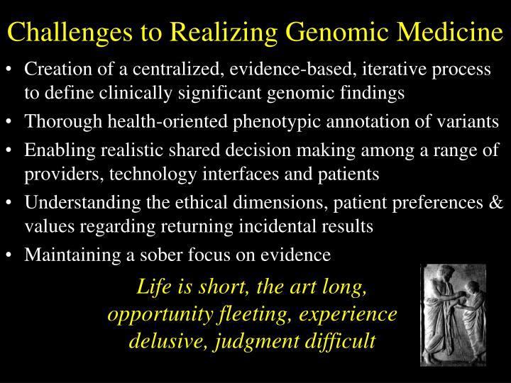 Challenges to Realizing Genomic Medicine