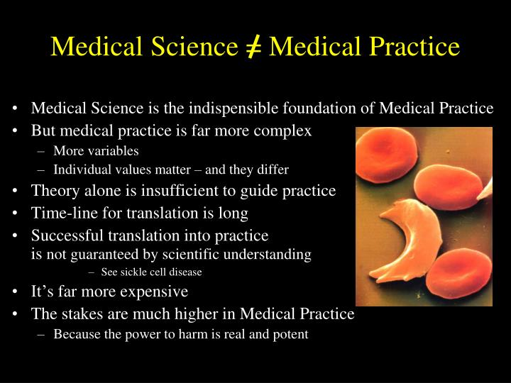 Medical Science = Medical Practice