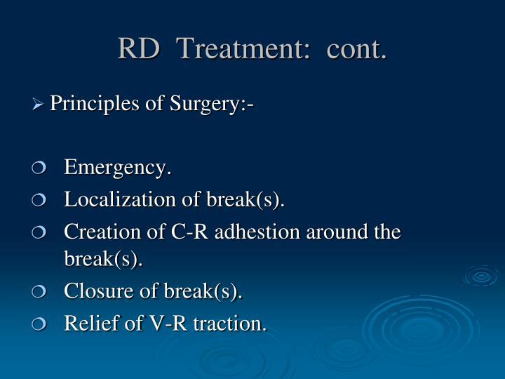 RD  Treatment:  cont.