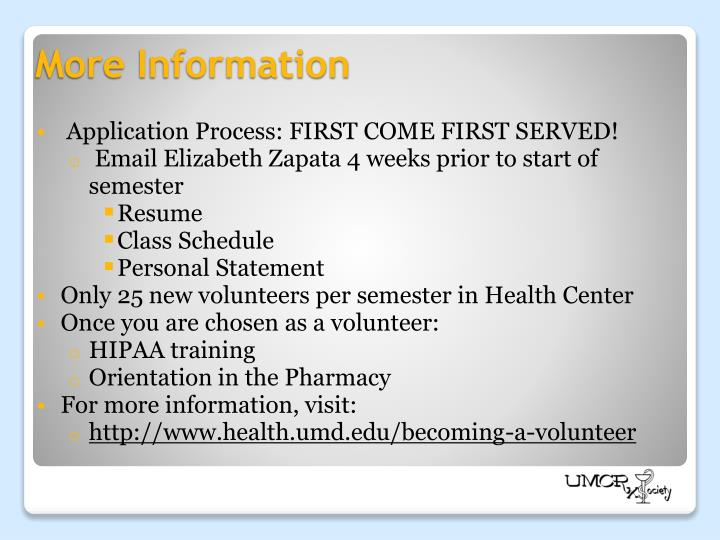 Application Process: FIRST COME FIRST SERVED!