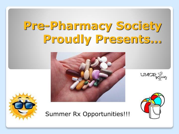 Pre-Pharmacy Society Proudly Presents…