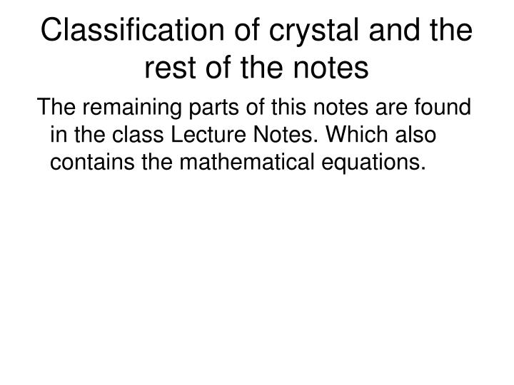 Classification of crystal and the rest of the notes
