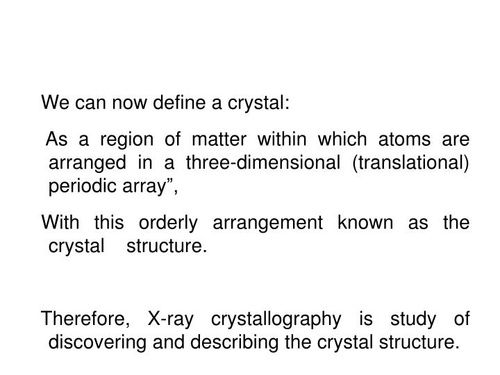 We can now define a crystal: